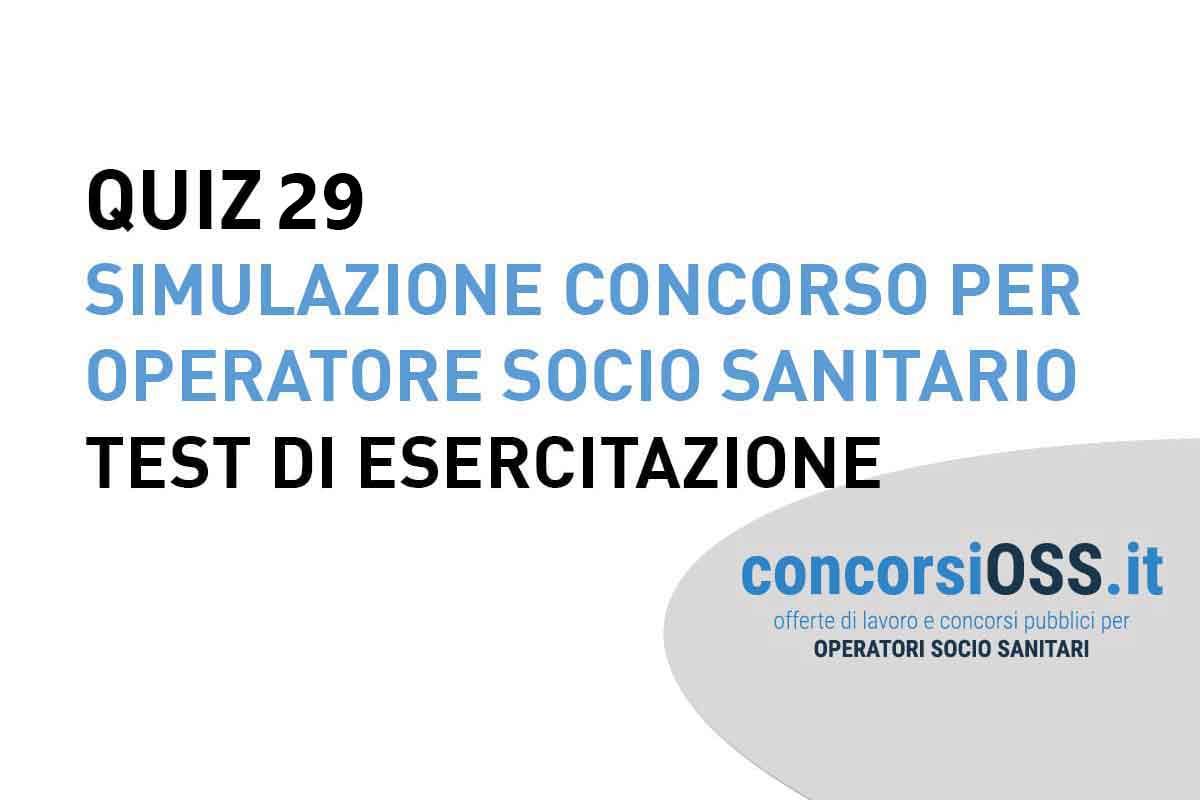 QUIZ 29 - Simulazione Concorso per Operatore Socio Sanitario