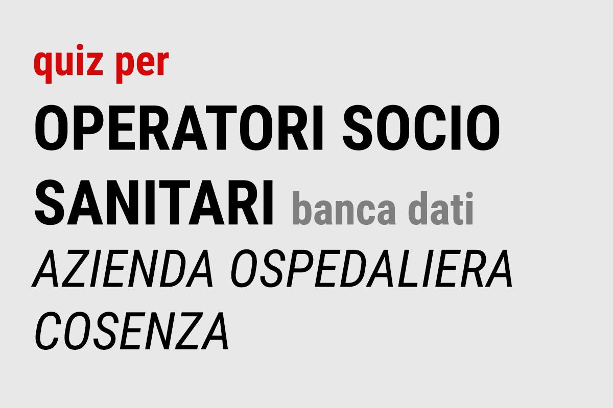 QUIZ per OSS - Banca dati AZIENDA OSPEDALIERA Cosenza (prima parte)
