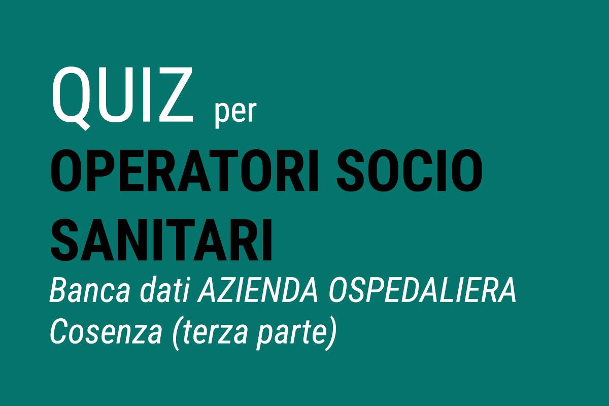 QUIZ per OSS - Banca dati AZIENDA OSPEDALIERA Cosenza (terza parte)