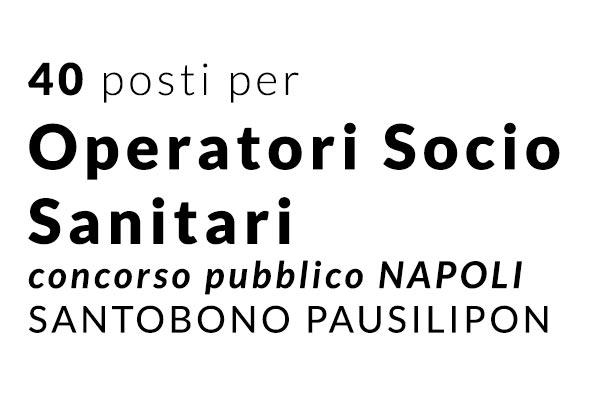 40 posti per OSS concorso NAPOLI SANTOBONO PAUSILIPON