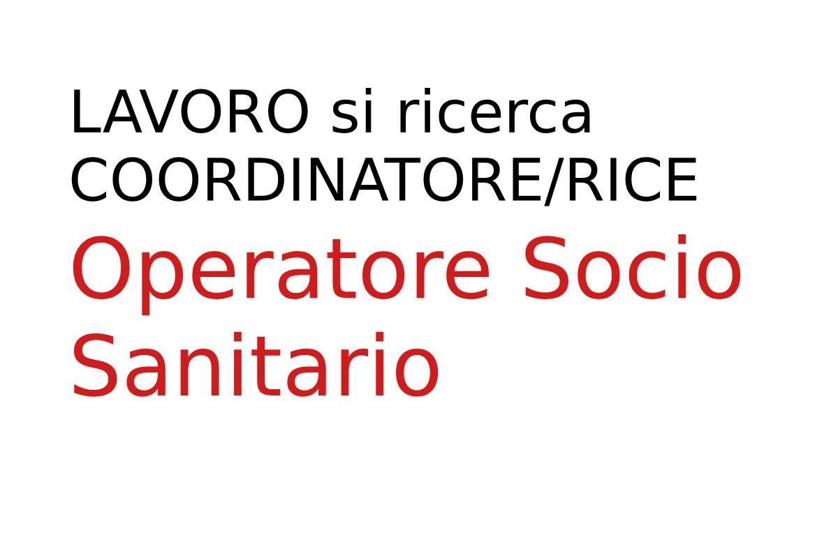 LAVORO si ricerca COORDINATORERICE Operatore Socio Sanitario