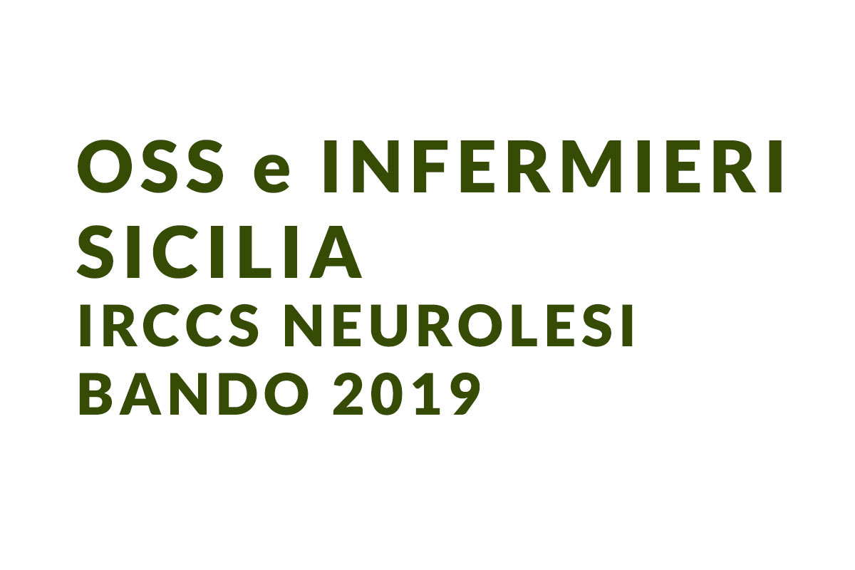 OSS e INFERMIERI Sicilia IRCCS Neurolesi BANDO 2019