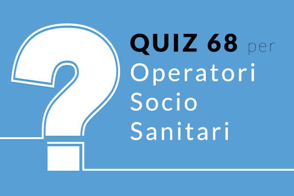 QUIZ 68 OSS - Simulazione Concorso per Operatore Socio Sanitario