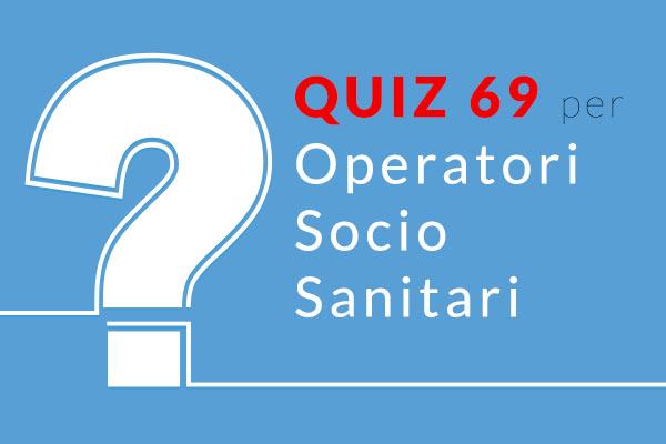 QUIZ 69 OSS - Simulazione Concorso per Operatore Socio Sanitario