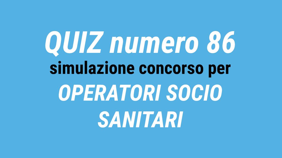Quiz numero 86 simulazione concorso per OSS