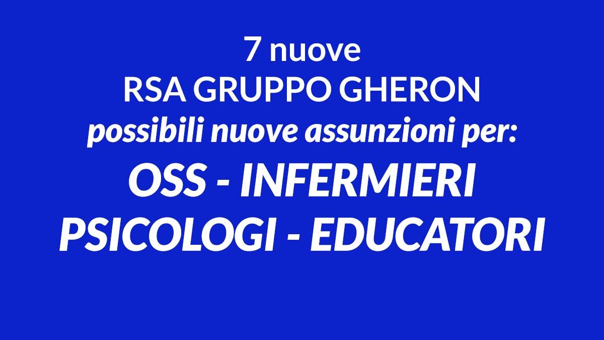 7 nuove RSA GRUPPO GHERON possibili nuove assunzioni per OSS INFERMIERI PSICOLOGI EDUCATORI