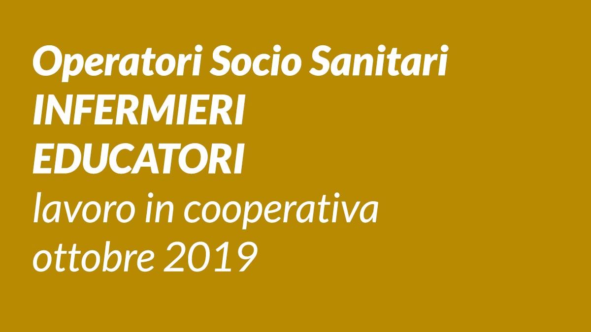 OSS INFERMIERI EDUCATORI lavoro in cooperativa ottobre 2019