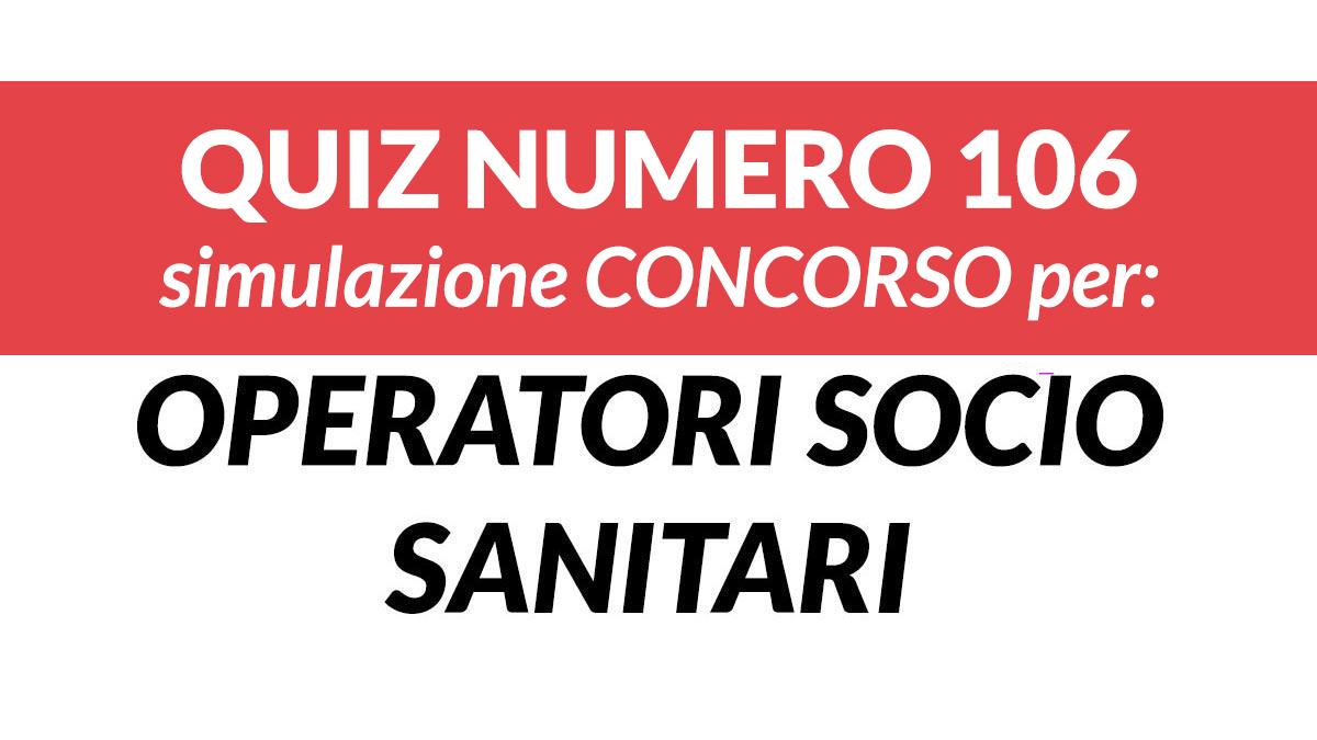 Quiz numero 106 simulazione concorso per OSS